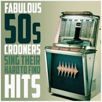 Fabulous Crooners Sing Their Hard to Find Hits — сборник