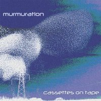 Murmuration — Cassettes on Tape