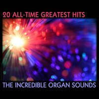 All Time Greatest Hits, The Incredible Organ Sounds — Valto Laitinen & His Syntonic Orchestra