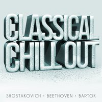 Classical Chillout - Shostakovich, Beethoven & Bartok — London Symphony Orchestra