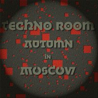 Autumn In Moscow — Techno Room