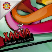 Missing You — Xagua Pres. Christian Dj & Dj Yose