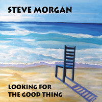 Looking for the Good Thing — Steve Morgan
