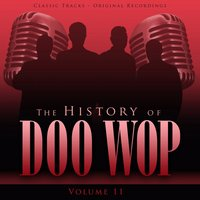 The History of Doo Wop, Vol. 11 (50 Unforgettable Doo Wop Tracks) — The Moonglows