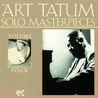 The Art Tatum Solo Masterpieces, Vol. 4 — Art Tatum