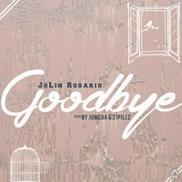Goodbye — JoLin Rosario