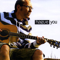 You — HAGUE