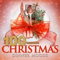 100 Must-Have Christmas Dinner Moods — сборник