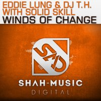 Winds of Change — Eddie Lung, DJ T.H., Solid Skill