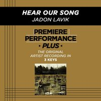 Hear Our Song (Premiere Performance Plus Track) — Jadon Lavik