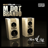 The A Side [The Beat Cellar Presents] — M Dot Brando