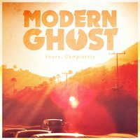 Yours, Completely — Modern Ghost