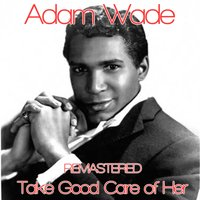 Take Good Care of Her — Adam Wade