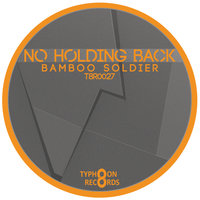 No Holding Back - Single — bamboo soldier