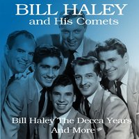 Bill Haley the Decca Years and More — Bill Haley & The Comets, Catarina Valente