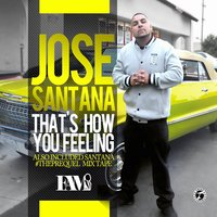 That's How You Feeling — José Santana
