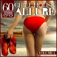 Chill House Allure, Vol. 4 — сборник