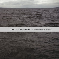 A Name Writ In Water — The One AM Radio