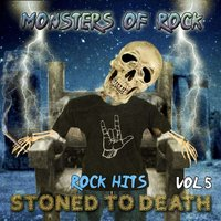 Monsters of Rock - Rock Hits, Stoned to Death, Vol. 5 — Monsters of Rock