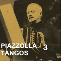 Piazzolla Tangos 3 — Астор Пьяццолла