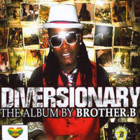 Diversionary — Brother B