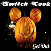Get Out — Switch Cook