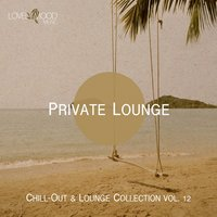 Private Lounge - Chill-Out & Lounge Collection, Vol. 12 — сборник