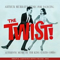 Music for Dancing - the Twist — King Curtis
