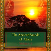The Ancient Sounds of Africa, Vol. 3 — сборник