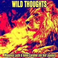 Wild Thoughts 2017 — Joanna, Maxence Luchi & Anne-Caroline Joy