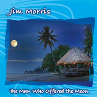 The Man Who Offered the Moon — Jim Morris