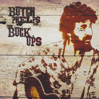 Butch Phelps and the Buck Ups — Butch Phelps and the Buck Ups