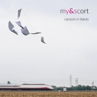 Canzoni in Ritardo — My Escort
