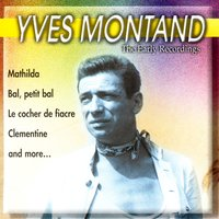 The Early Recordings — Yves Montand