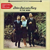 In the Wind — Peter, Paul & Mary, Paul and Mary