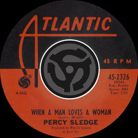 When A Man Loves A Woman / Love Me Like You Mean It — Percy Sledge