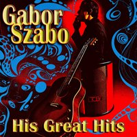 His Great Hits — Gabor Szabo