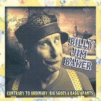 Contrary To Ordinary: Big Shoes&Baggy Pants — BILLY JIM BAKER