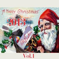 Happy Christmas 2013, Vol. 1 — Music Factory