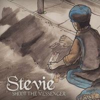 Shoot the Messenger — Stevie