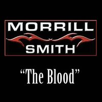 The Blood - Single — Morrill Smith