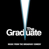 The Graduate - Music From The Broadway Comedy — сборник