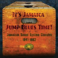 It's Jamaica Jump Blues Time! Jamaican Sound System Classics 1941-1962 — сборник