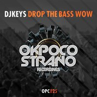 Drop the Bass Wow — Djkeys