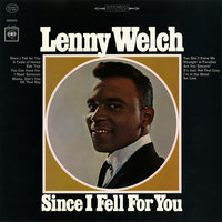 Since I Fell for You — Lenny Welch