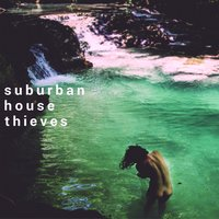 Suburban House Thieves — Suburban House Thieves