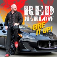 Fire It Up — Red Marlow