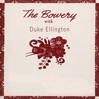The Bowery With — Duke Ellington