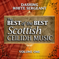 Dashing White Sergeant: The Best of the Best Scottish Ceilidh Music, Vol. 1 — John Carmichael & His Scottish Dance Band