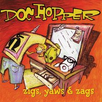Zigs, Yaws And Zags — Doc Hopper